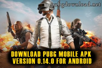 Download PUBG Mobile APK Version 0.14.0