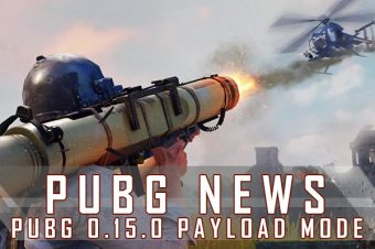 PUBG Mobile 0.15.0 Updated A New Payload Mode